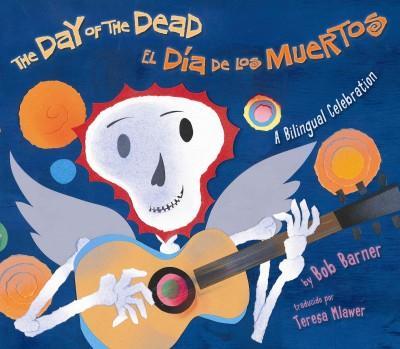 The Day of the Dead / El Dia de los Muertos (Paperback)