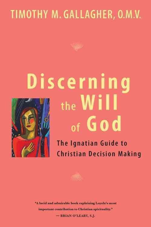 Discerning the Will of God: An Ignatian Guide to Christian Decision Making (Paperback)