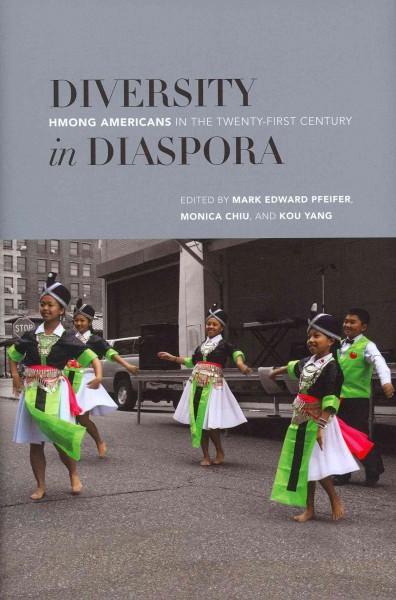 Diversity in Diaspora: Hmong Americans in the Twenty-First Century (Hardcover)