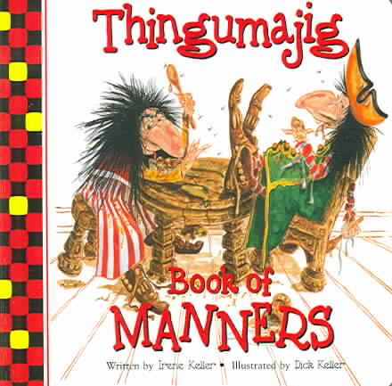 Thingamajig Book Of Manners by Irene Keller (Hardcover)