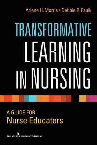 Transformative Learning in Nursing: A Guide for Nurse Educators (Paperback)