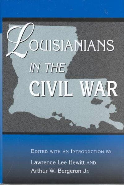 Louisianians in the Civil War (Hardcover)