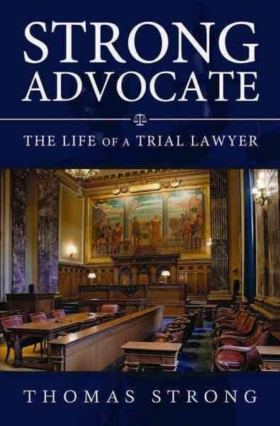 Strong Advocate: The Life of a Trial Lawyer (Hardcover)