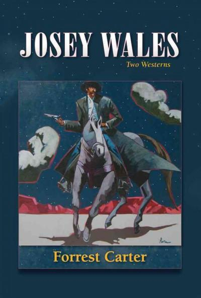 Josey Wales: Two Westerns : Gone to Texas/the Vengeance Trail of Josey Wales (Paperback)