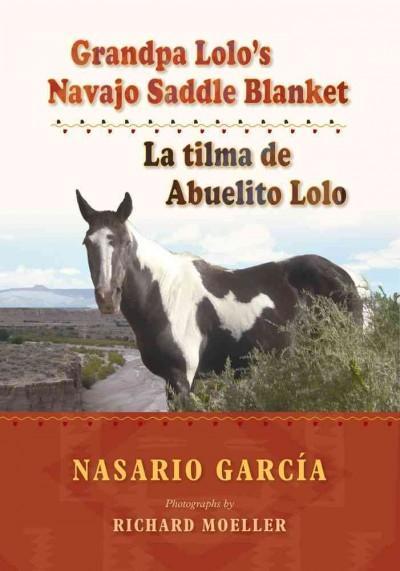 Grandpa Lolo's Navajo Saddle Blanket / La tilma de Abuelito Lolo (Paperback)