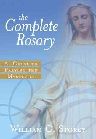 The Complete Rosary: A Guide to Praying the Mysteries (Paperback)