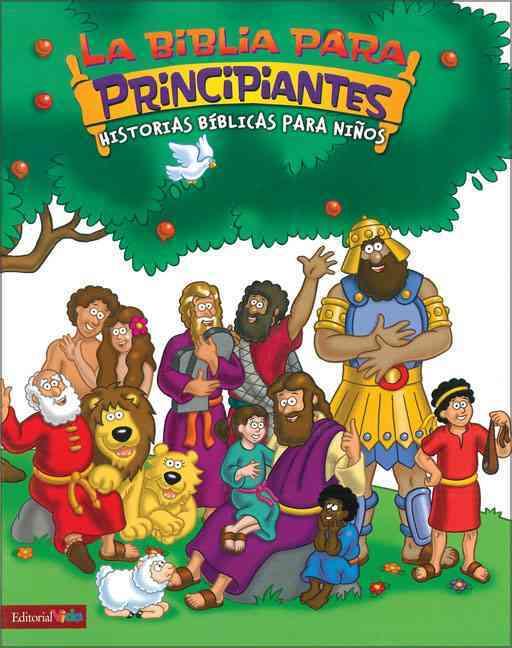 La Biblia Para Principiantes/ The Beginner's Bible (Hardcover)