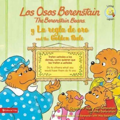 Los Osos Berenstain y la regla de oro / The Berenstain Bears and the Golden Rule (Paperback)