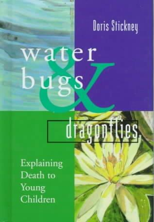 Waterbugs and Dragonflies: Explaining Death to Young Children (Hardcover)