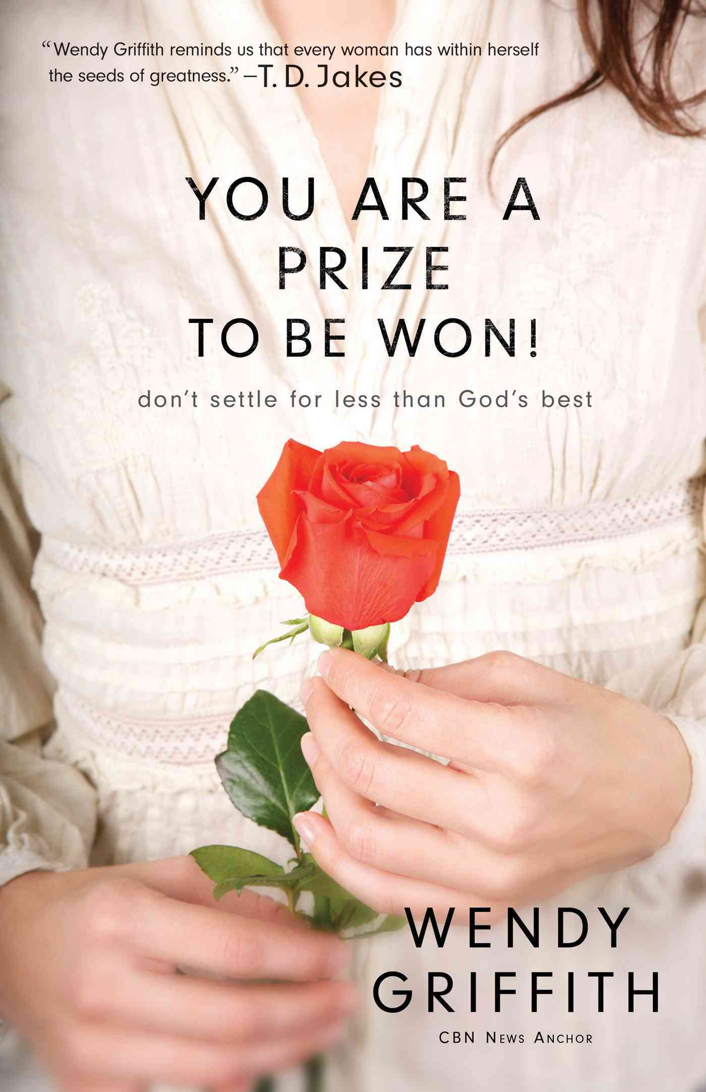 You Are a Prize to Be Won!: Don't Settle for Less Than God's Best (Paperback)