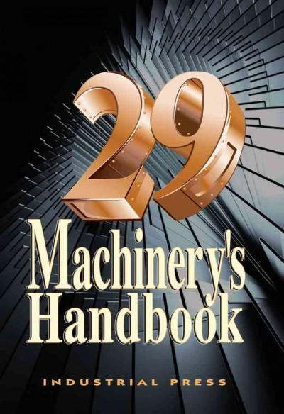 Machinery's Handbook: A Reference Book for the Mechanical Engineer, Designer, Manufacturing Engineer, Draftsman, ... (Hardcover) - Thumbnail 0