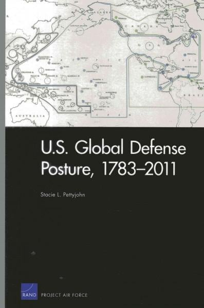 U.S. Global Defense Posture, 1783-2011 (Paperback)