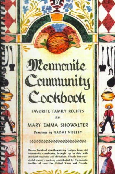 Mennonite Community Cookbook: Favorite Family Recipes (Spiral bound)