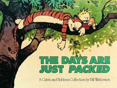 The Days Are Just Packed: A Calvin and Hobbes Collection (Paperback)