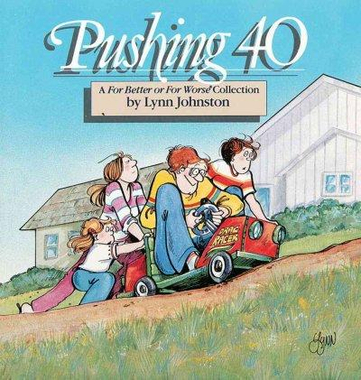 Pushing 40: A for Better or for Worse Collection (Paperback)