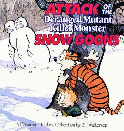 Attack of the Deranged Mutant Killer Monster Snow Goons: A Calvin and Hobbes Collection (Paperback)