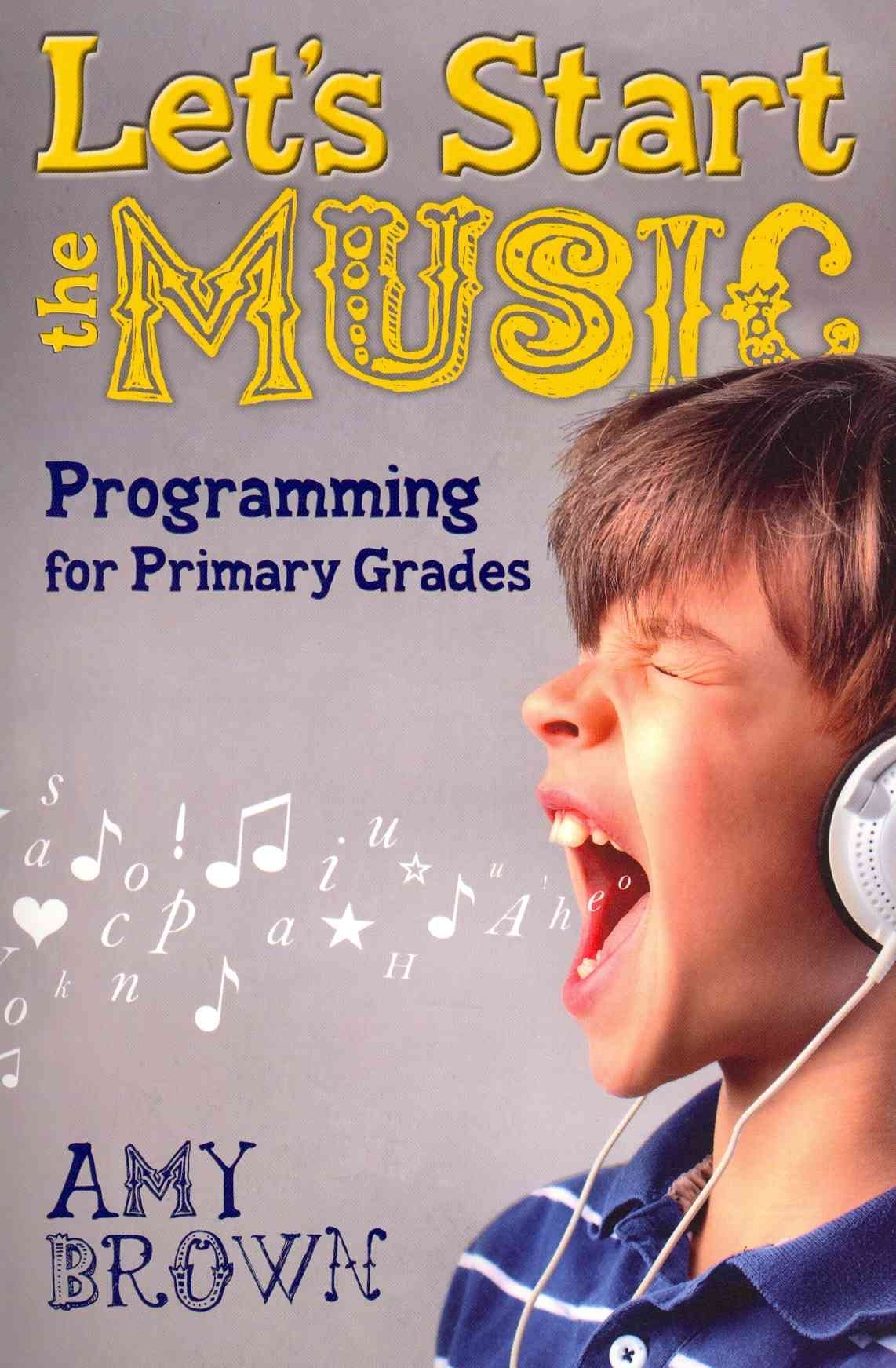 Let's Start the Music: Programming for Primary Grades (Paperback)