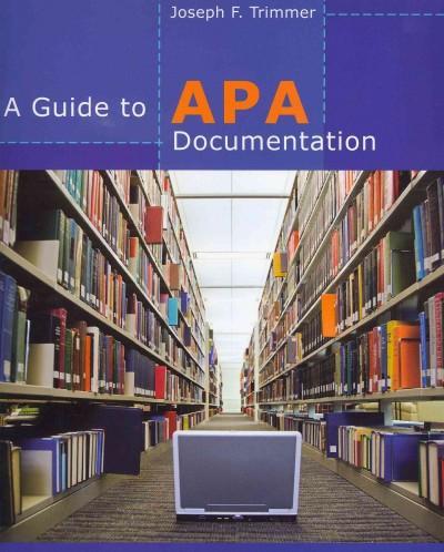 A Guide to APA Documentation (Paperback)