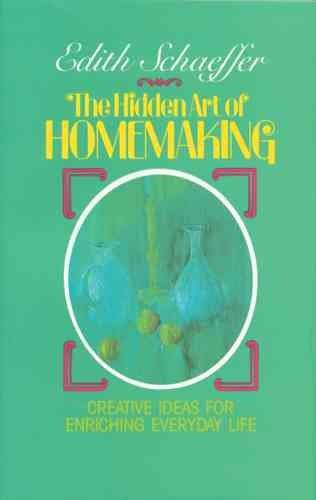 Hidden Art of Homemaking (Paperback)