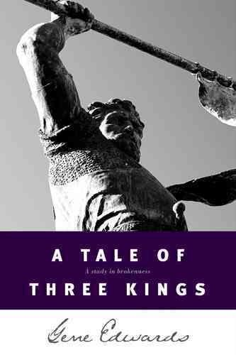 A Tale of Three Kings: A Study of Brokenness (Paperback)