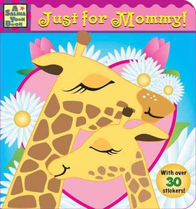 Just for Mommy! (Board book)