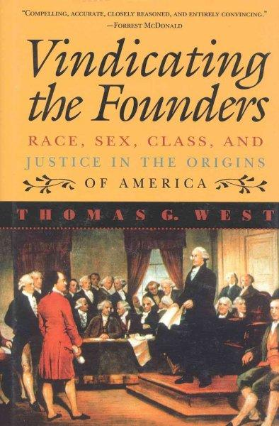 Vindicating the Founders: Race, Sex, Class, and Justice in the Origins of America (Hardcover)