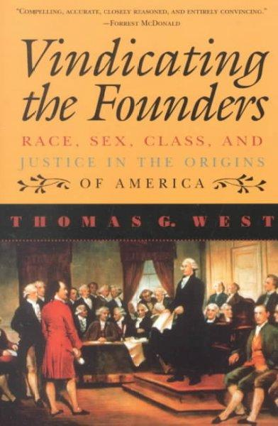 Vindicating the Founders: Race, Sex, Class, and Justice in the Origins of America (Paperback)