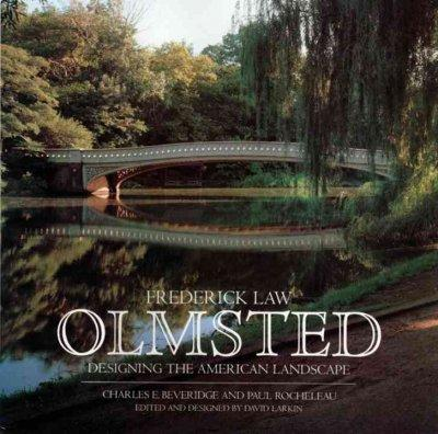 Frederick Law Olmsted: Designing the American Landscape (Hardcover)