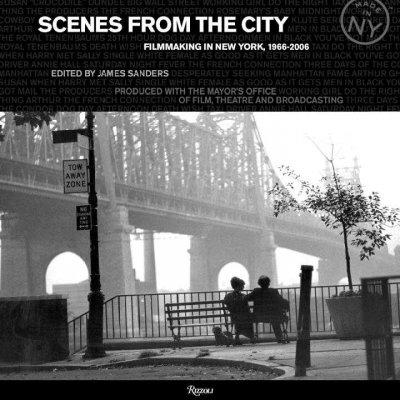 Scenes from the City: Filmmaking in New York 1966-2006 (Hardcover)