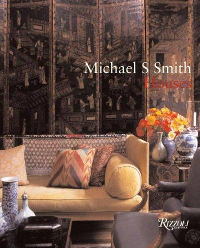 Michael S. Smith Houses (Hardcover)