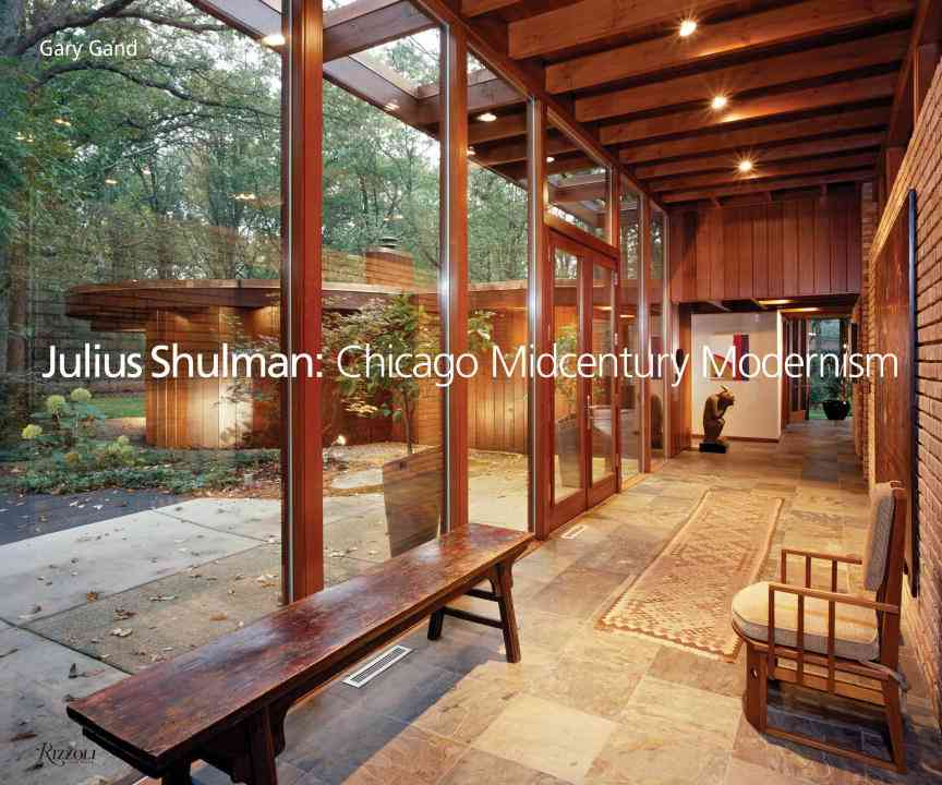 Julius Shulman: Chicago Mid-Century Modernism (Hardcover)