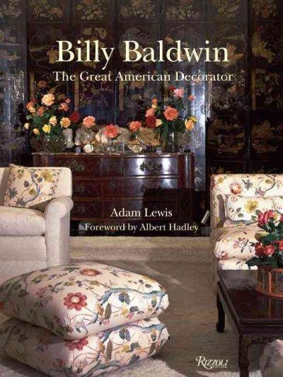 Billy Baldwin: The Great American Decorator (Hardcover)