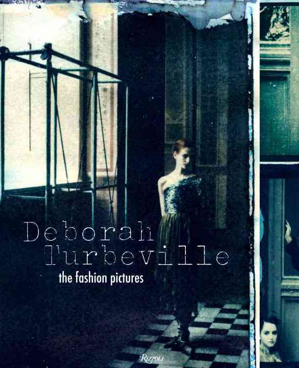 Deborah Turbeville: The Fashion Pictures (Hardcover)