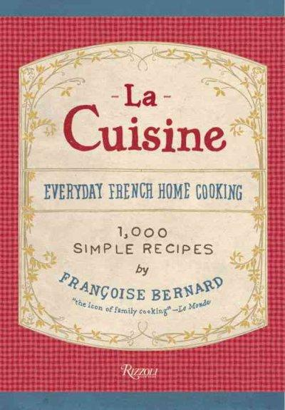 La Cuisine: Everyday French Home Cooking (Hardcover)