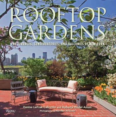 Rooftop Gardens: The Terraces, Conservatories, and Balconies of New York (Hardcover)