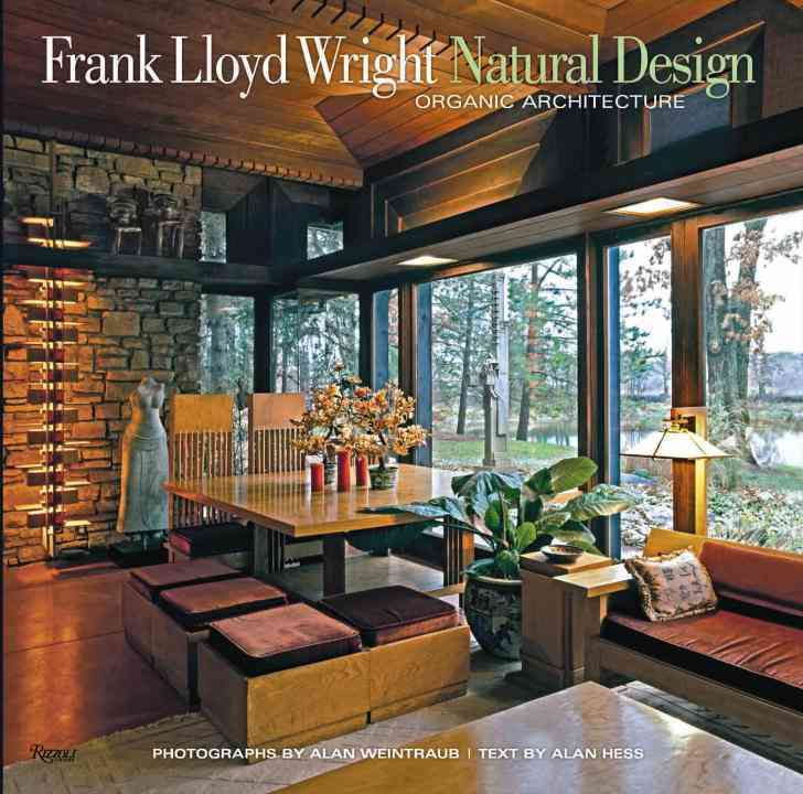 Frank Lloyd Wright: Natural Design, Organic Architecture: Lessons for Building Green from an American Original (Hardcover)
