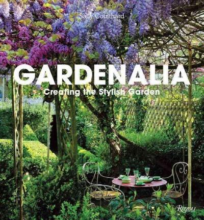 Gardenalia: Creating the Stylish Garden (Hardcover)