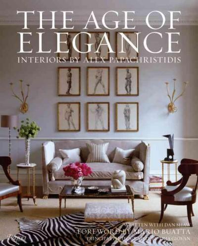 The Age of Elegance: Interiors by Alex Papachristidis (Hardcover)
