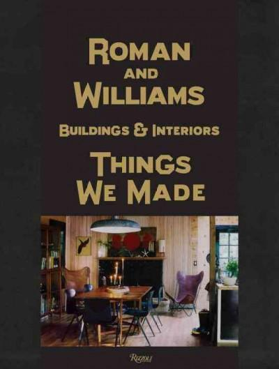 Roman and Williams Buildings & Interiors: Things We Made (Hardcover)