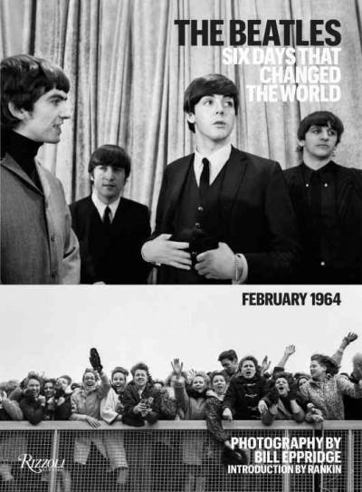 The Beatles: Six Days That Changed the World, February 1964 (Hardcover)