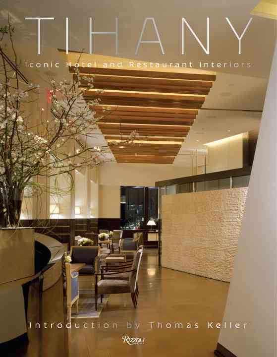 Tihany: Iconic Hotel and Restaurant Interiors (Hardcover)