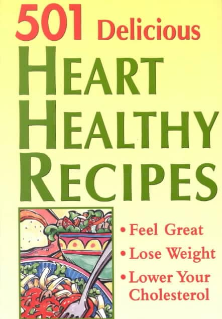 501 Delicious Heart Healthy Recipes