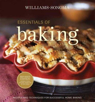 Williams-Sonoma Essentials of Baking: Recipes and Techniques for Succcessful Home Baking (Hardcover)