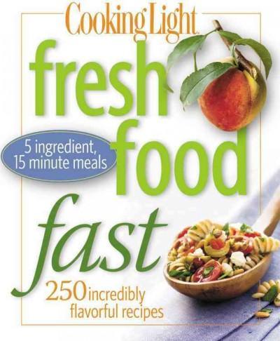 Cooking Light: Fresh Food Fast (Paperback)