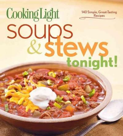Cooking Light Soups & Stews Tonight! (Paperback)