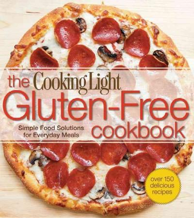 The Cooking Light Gluten-Free Cookbook: Simple Food Solutions for Everyday Meals (Paperback)
