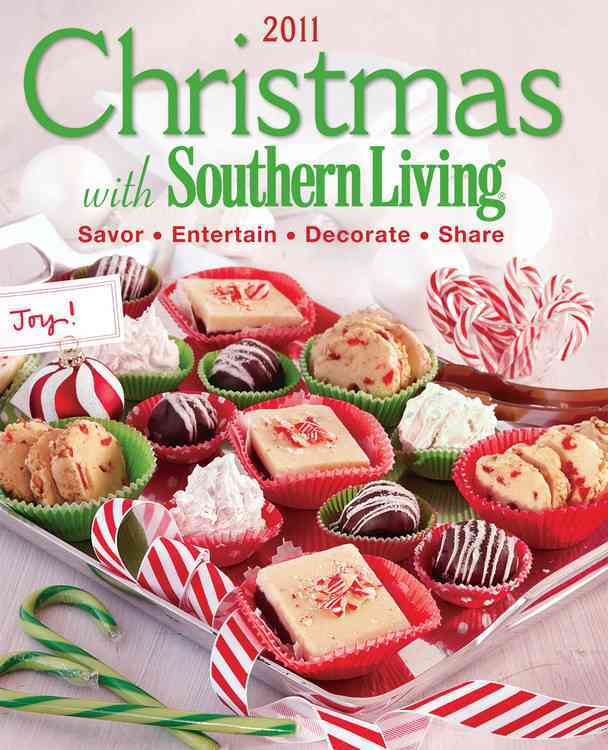 Christmas With Southern Living 2011: Savor, Entertain, Decorate, Share (Hardcover)