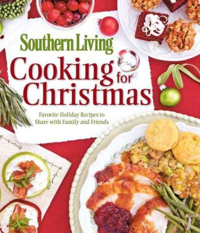 Southern Living Cooking for Christmas: Favorite Holiday Recipes to Share With Family and Friends (Paperback) - Thumbnail 0
