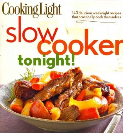 Cooking Light Slow Cooker Tonight! (Paperback)