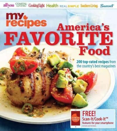 MyRecipes America's Favorite Food: 200 Top-Rated Recipes from the Country's Best Magazines (Paperback)